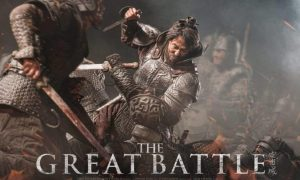 CATAT: Film Kolosal Terbaru THE GREAT BATTLE Tayang September 2018