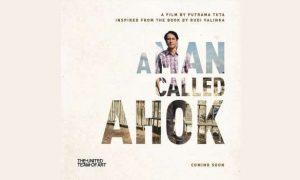 Tak Sekedar Tentang Ahok Film A MAN CALLED AHOK Layak Dinanti