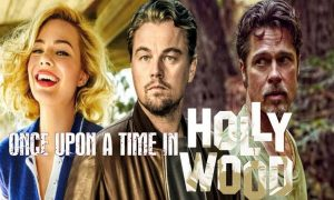 Deretan Aktor Aktris Beken Dalam ONCE UPON A TIME IN HOLLYWOOD Film Crime Drama 2019