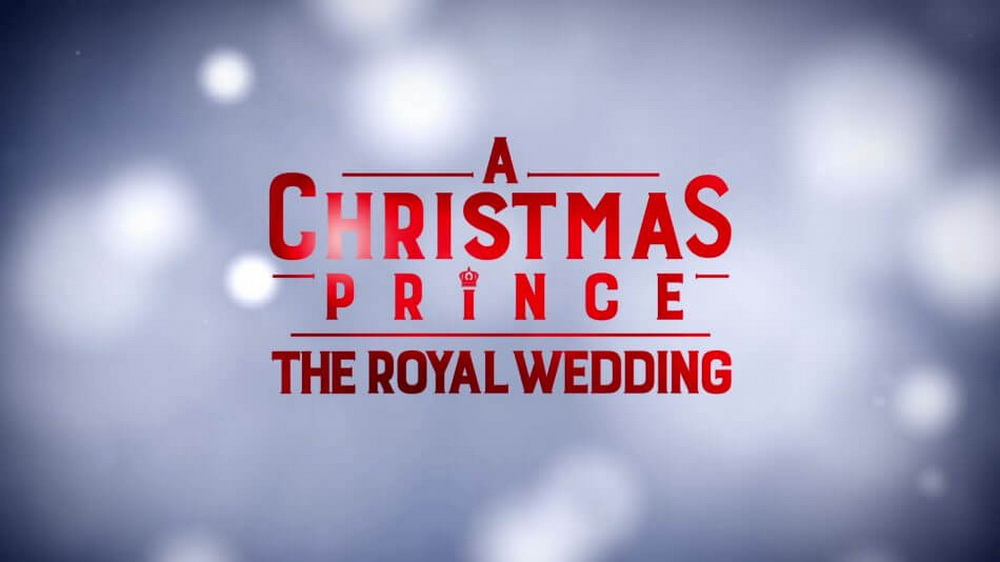A CHRISTMAS PRINCE – Sekuel Film Hit Natal Akan Segera Tayang Di Netflix