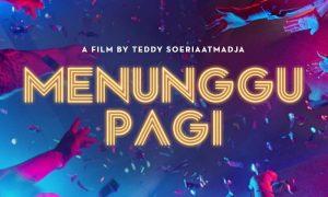 Peliknya Kehidupan Para Millennials Pecinta Konser Musik Dalam Film MENUNGGU PAGI