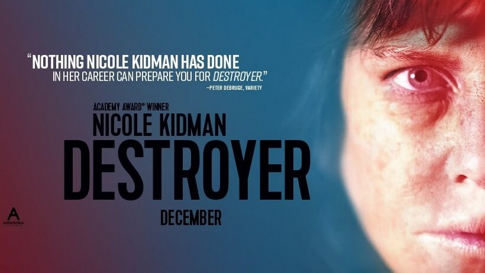 Nicole Kidman Tampil Beda di Film DESTROYER - Simak Trailernya!