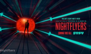 NIGHTFLYERS - Serial Fantasi Karya Penulis Game of Thrones Siap Tayang