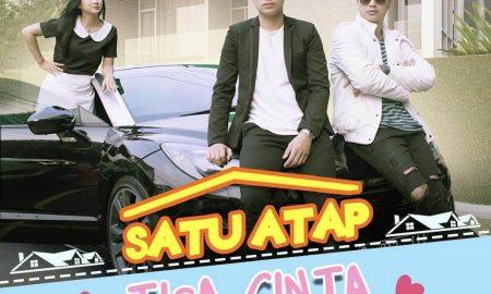 SATU ATAP 3 CINTA - Satu Lagi Sinetron Komedi Romantis Tayang Di SCTV